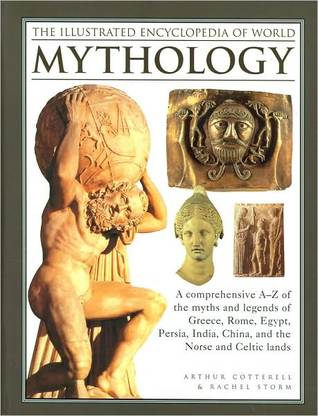 The illustrated encyclopedia of world mythology by arthur cotterell 8893689 fandeluxe Gallery