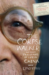 The Corpse Walker by Liao Yiwu