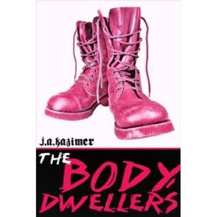 The Body Dwellers by J.A. Kazimer