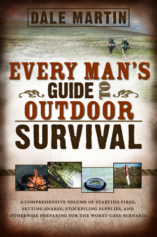 Every Man s Guide to Surviving Lean Times Book From Primitive Food Gathering to Armchair Stocked Comfort