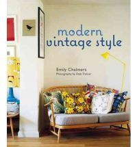 Modern Vintage Style: Using vintage pieces in the contemporary home