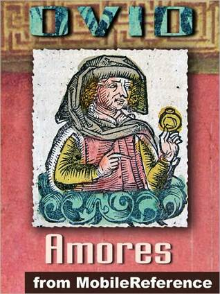 Ebook Amores (''The Loves'') by Ovid TXT!