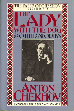 The Tales Of Chekhov Volume 3 The Lady With The Dog And Other