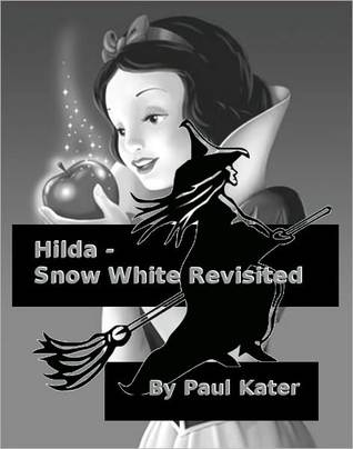 Hilda - Snow White Revisited (Hilda the Wicked Witch #2)
