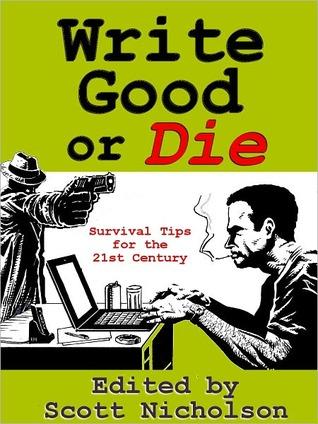 Write Good or Die by Scott Nicholson
