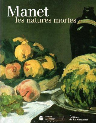 Manet : les natures mortes par George Mauner