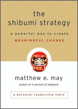 The Shibumi Strategy: A Powerful Way to Create Meaningful Change
