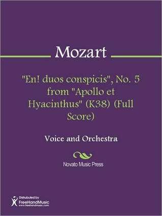"""""""En! duos conspicis"""", No. 5 from """"Apollo et Hyacinthus"""" (K38) (Full Score)"""