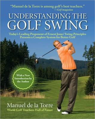 understanding-the-golf-swing-today-s-leading-proponents-of-ernest-jones-swing-principles-presents-a-complete-system-for-better-golf