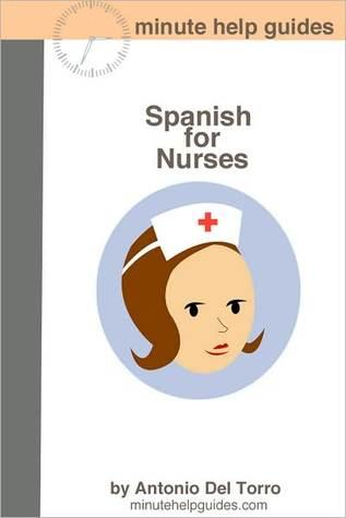Spanish for Nurses by Antonio Del Torro