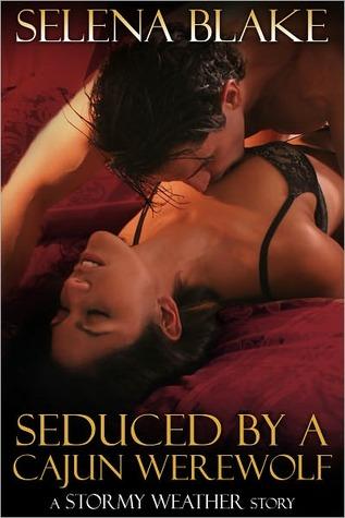 Seduced by a Cajun Werewolf by Selena Blake