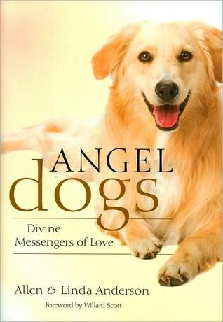 Ebook Angel Dogs: Divine Messengers of Love by Allen Anderson DOC!