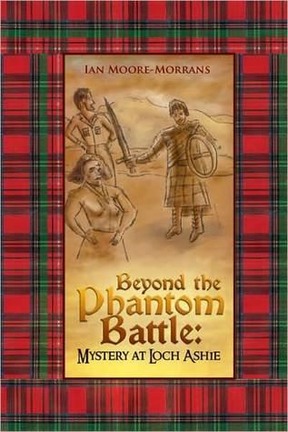 Beyond the Phantom Battle: Mystery at Loch Ashie: Mystery at Loch Ashie