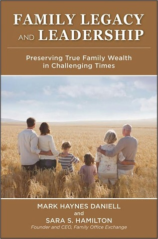 Family Legacy and Leadership: Preserving True Family Wealth in Challenging Times