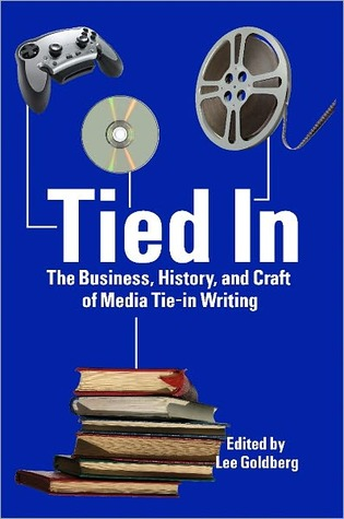 Ebook Tied In: The Business, History and Craft of Media Tie-In Writing by Lee Goldberg TXT!