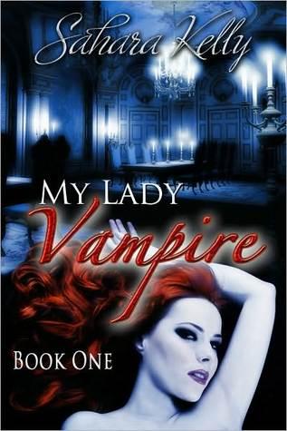 My Lady Vampire - Book One (My Lady Vampire, #1)