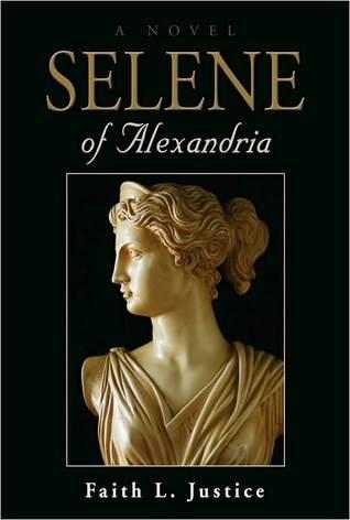 Selene of Alexandria by Faith L. Justice