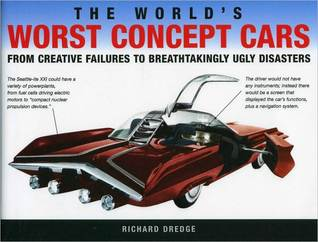 The World's Worst Concept Cars: From Creative Failures to Breathtakingly Ugly Disasters
