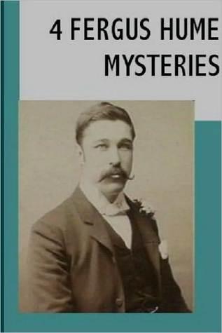 4 Fergus Hume Mysteries