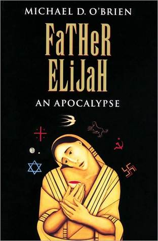 Father Elijah by Michael D. O'Brien