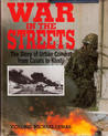 War in the Streets: The Story of Urban Combat from Calais to Khafji