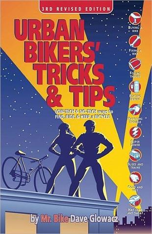 Urban Bikers' Tricks & Tips by Dave Glowacz
