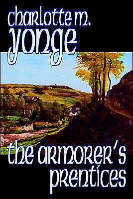 The Armorer's Prenticesby Charlotte M. Yonge, Fiction, Classics, Historical, Romance
