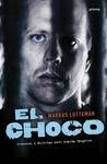 El Choco: Svensken i Bolivias mest ökända fängelse