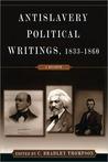 Antislavery Political Writings, 1833-1860: A Reader