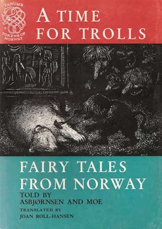 A Time for Trolls: Fairy Tales from Norway