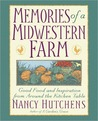 Memories of a Midwestern Farm: Good Food  Inspiration from Around Kitchen Table