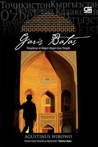 Garis Batas: Perjalanan di Negeri-Negeri Asia Tengah