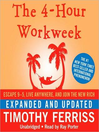 The 4-Hour Workweek (Expanded and Updated): Escape 99