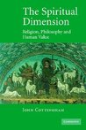 The Spiritual Dimension by John Cottingham