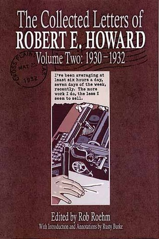 The Collected Letters of Robert E. Howard Volume Two: 1930-1932