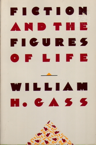 Fiction and the Figures of Life by William H. Gass