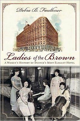 Ladies of the Brown by Debra Faulkner
