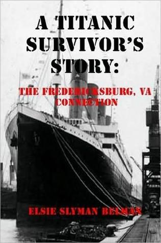 Descargar Rapidshare ebook Gratis A Titanic Survivor's Story: The Fredericksburg, Va Connection