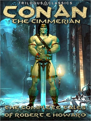 Conan the Cimmerian: The Complete Tales