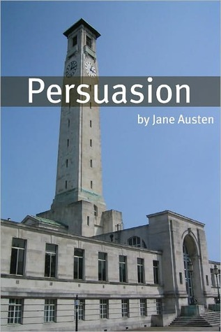 Persuasion (Full Text with Biography, Chapter Summary, Examination of Themes, and Character Summary)