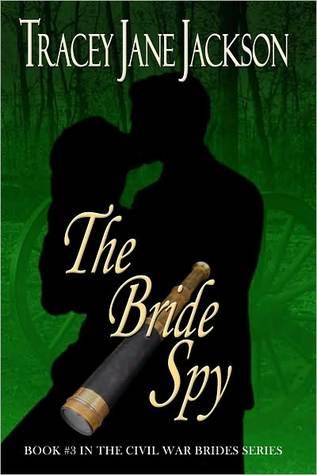 The Bride Spy (Civil War Brides, #3)