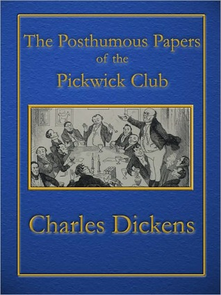 The Posthumous Papers of the Pickwick Club (Illustrated)