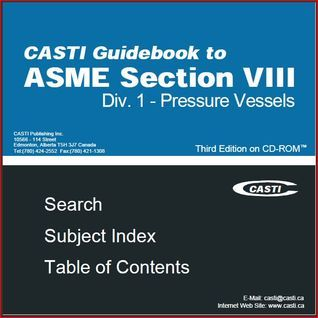 CASTI Guidebook to ASME Section VIII Div. 1: Pressure Vessels