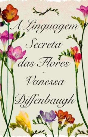 A Linguagem Secreta das Flores