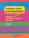Aradığınız Kişiye Şu An Ulaşılamıyor: Türkiye'de Hayat Tarzı Temsilleri (1980-2005)