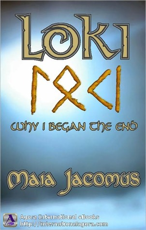 Ebook Loki: Why I Began the End by Maia Jacomus DOC!