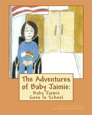 Baby Jaimie Goes to School (The Adventures of Baby Jaimie, #2)