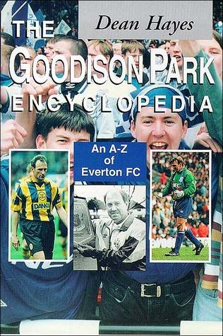 the-goodison-park-encyclopedia-an-a-z-of-everton-fc