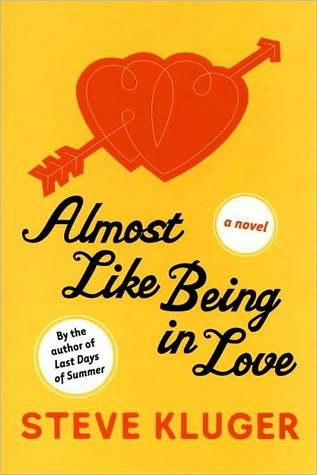 Almost Like Being in Love by Steve Kluger