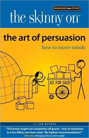 the-skinny-on-the-art-of-persuasion-how-to-move-minds